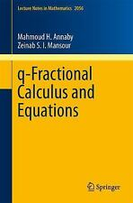 Q-Fractional Calculus and Equations 2056 by Mahmoud H. Annaby and Zeinab S....