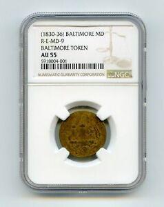 Baltimore MD Token (1830-36) R-E-MD-9 NGC AU 55 rarity 10 unique!    lotjan9549