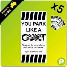 You Park Like A C*** 5pk - Funny Rude Vinyl Decal Bumper Sticker - PS00041