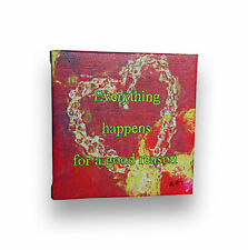 EVERYTHING HAPPENS For A Good REASON, Inspirational Positive Quote Artwork, 6x6