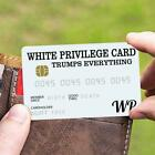 White Privilege Card Gag Novelty Wallet Size Collectable Laminated Gifts