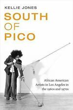 South of Pico : African American Artists in Los Angeles in the 1960s And...