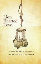 Lion Hearted Love : Rising to the Challenge of Money-In-Relationship (2014,...