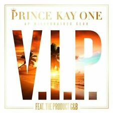 Prince Kay One V.I.P. (2013, feat. The Product G&B)  [Maxi-CD]