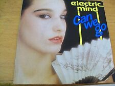 "ELECTRIC MIND CAN WE GO  7"" ITALO DISCO"