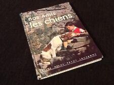 F. Leimgruber Nos amis les Chiens Petit Atlas Payot N°7 (1950')