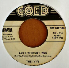THE IVY'S - LOST WITHOUT YOU b/w ALL I WANT - COED 45 - WHITE LABEL PROMO