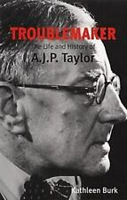 Troublemaker: The Life and History of A.J.P. Taylor