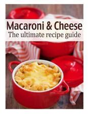 Macaroni and Cheese: the Ultimate Recipe Guide by Susan Hewsten (2013,...