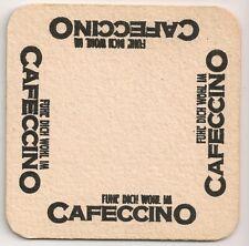 "Cafeccino - alter Bierdeckel ""Fühl dich wohl im Cafeccino"""
