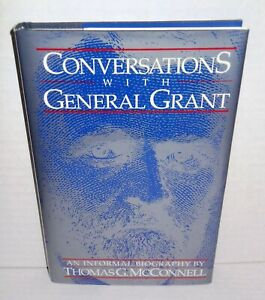 BOOK Conversations with General Grant An Informal Biography by McConnell SIGNED