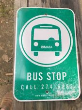 "Mata Bus Stop Sign Call 274-6282 12"" X 18"""
