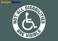 Not all disabilities are visible Car Sticker  (WHITE) - VINYL DECAL HIGH QUALITY