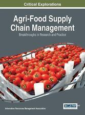 Agri-Food Supply Chain Management : Breakthroughs in Research and Practice...