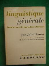 LINGUISTIQUE GENERALE INTRO A LA LINGUISTIQUE THEORIQUE JOHN LYONS  LAROUSSE