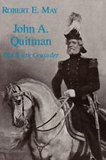 Southern Biography Ser.: John A. Quitman : Old South Crusader by Robert E....