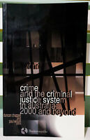 Crime and the Criminal Justice System in Australia: 2000 and Beyond!