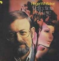 Roger Whittaker Reflections Of Love LP Tex Vinyl Schallplatte 143463