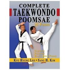 Complete Taekwondo Poomsae : The Official Taegeuk, Palgwae and Black Belt For...
