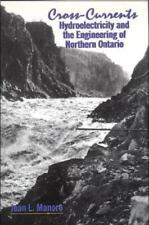 Cross-Currents: Hydroelectricity and the Engineering of Northern Ontario