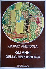 GIORGIO AMENDOLA GLI ANNI DELLA REPUBBLICA EDITORI RIUNITI 1976