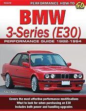 BMW 3-Series (E30) Performance Guide: 1982-1994 by Bowen, Robert -Paperback