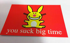 IT'S HAPPY BUNNY You Suck Big Time POSTCARD NEW OFFICIAL MERCHANDISE