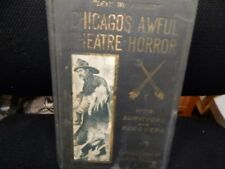 Chicago's Awful Theatre Horror By the Survivors and Rescuers FIRST EDITION 1904