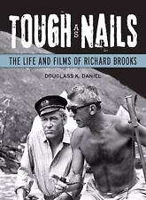 Tough as Nails:The Life & Films of Richard Brooks by Daniel Soft Cover LIKE NEW
