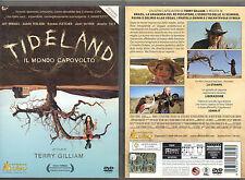 TIDELAND IL MONDO CAPOVOLTO - DVD (USATO EX RENTAL) TERRY GILLIAM