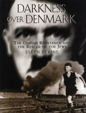 Darkness over Denmark: The Danish Resistance and the Rescue of the Jews ( Levine