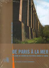 De paris à la mer , la ligne de chemin de fer de Paris Rouen Le havre