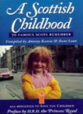 A Scottish Childhood: 70 famous Scots remember: v. 1,Antony Kamm,Anne Lean,H.R.