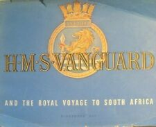H.M.S. VANGUARD..and The Royal Voyage to South Africa