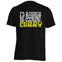 I?D RATHER BE COOKING CURRY Funny Novelty New Men's T-Shirt/Tank Top i19m