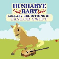 Hushabye Baby - Lullaby Renditions of Taylor Swift [New CD]