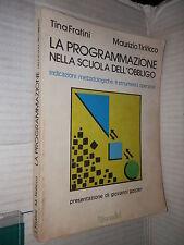 LA PROGRAMMAZIONE NELLA SCUOLA DELL OBBLIGO Fratini Tiriticco Tecnodid 1980 di