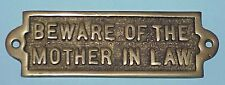 "NEW OLD STOCK, SOLID BRASS PLAQUE, "" BEWARE OF THE MOTHER IN LAW """