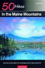50 Hikes in the Maine Mountains: Day Hikes and Overnights from the Rangeley Lake