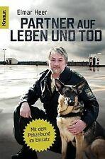 Partner auf Leben und Tod: Mit dem Polizeihund im Einsat... | Buch | Zustand gut