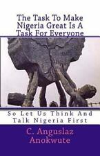 The Task to Make Nigeria Great Is a Task for Everyone : So Let Us Think and...