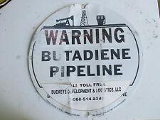 Vintage Warning BUTADIENE Pipeline Sign PIPELINE CO.