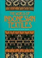 World of Indonesian Textiles by Warming, Wanda & Michael Gaworski-ExLibrary