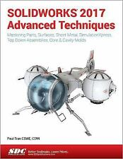 SOLIDWORKS 2017 Advanced Techniques: By Tran, Paul