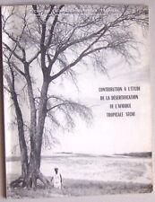 DESERTIFICATION de l'AFRIQUE Tropicale sèche Bois et Forêts des Tropiques 1973