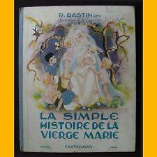 LA SIMPLE HISTOIRE DE LA VIERGE MARIE R. Bastin Yvonne Englebert 1947