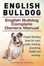 English Bulldog. English Bulldog Complete Owners Manual. English Bulldog Book...