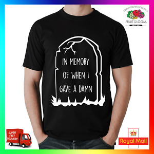 In Memory Of When I Gave A Damn T-shirt Tee TShirt Xmas Funny Rude Sarcastic