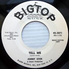 JOHNNY SEVEN white lbl VG++ PROMO 45 BigTop TEEN Tell Me / Once I Was Lonely W20