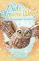 The Owls of Blossom Wood 6 by Catherine Coe, NEW Book, FREE & FAST Delivery, (Pa